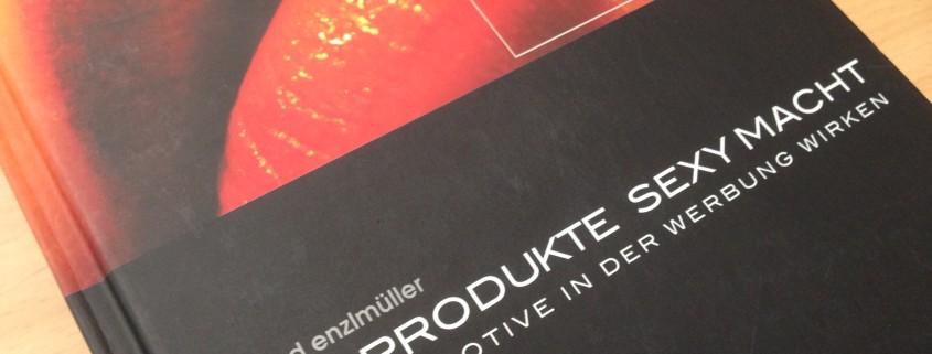 Was Produkte sexy macht - Manfred Enzlmüller